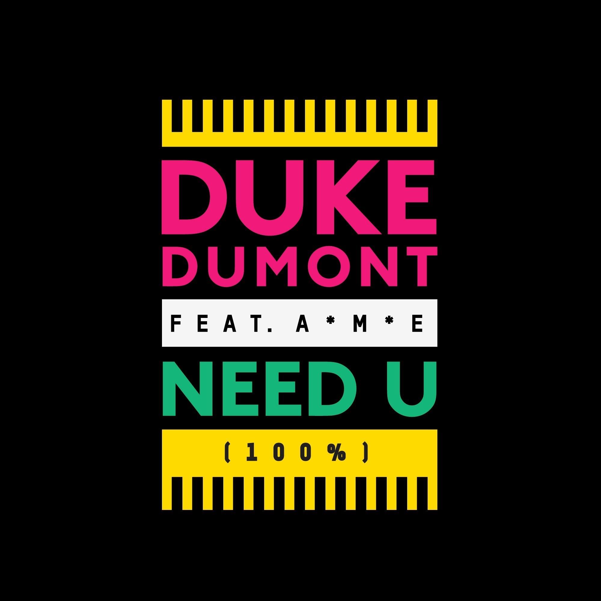 Need You (100%)   Duke Dumont