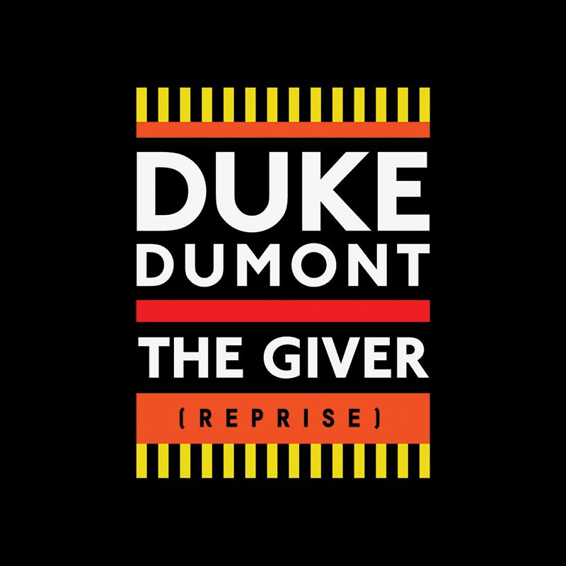 The Giver (Reprise) | Duke Dumont