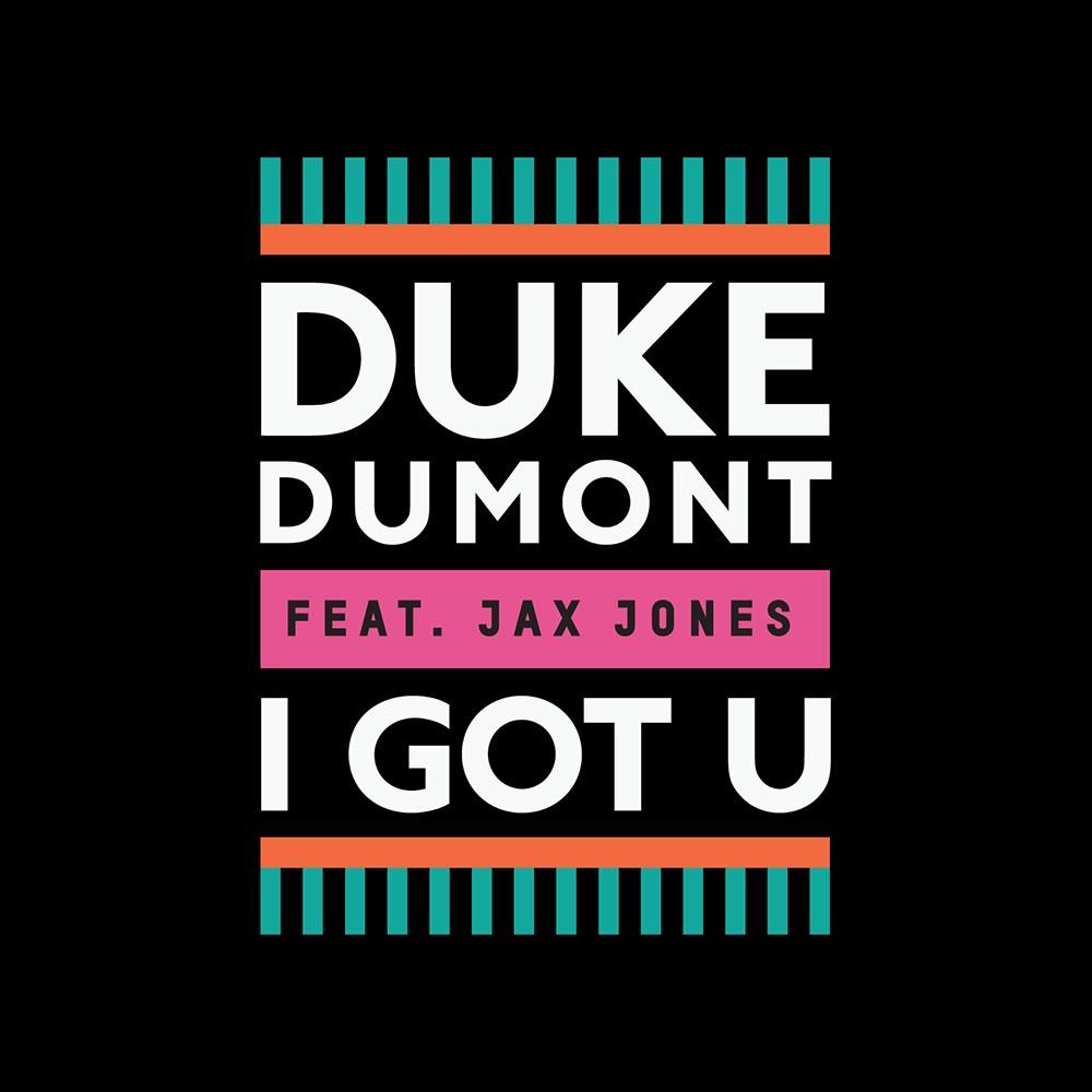 I Got U | Duke Dumont