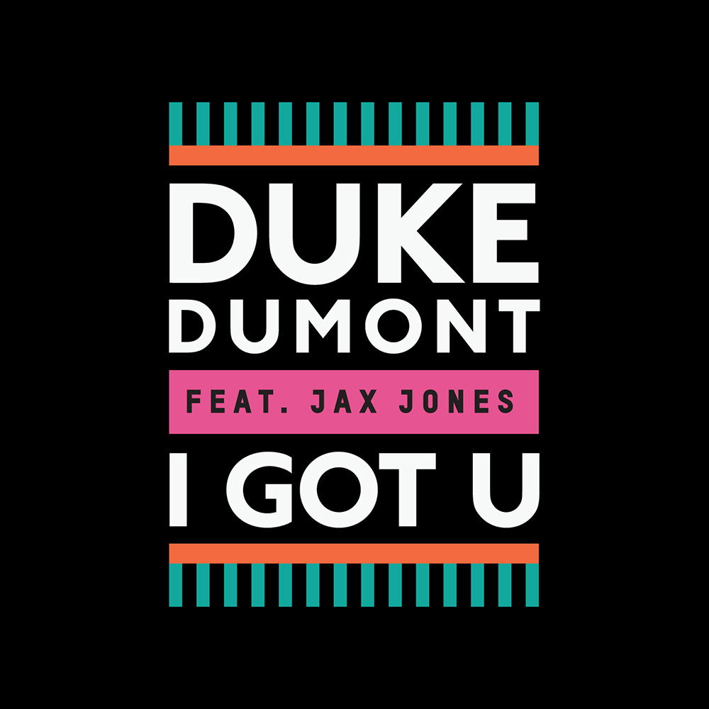 I Got U | Duke Dumont