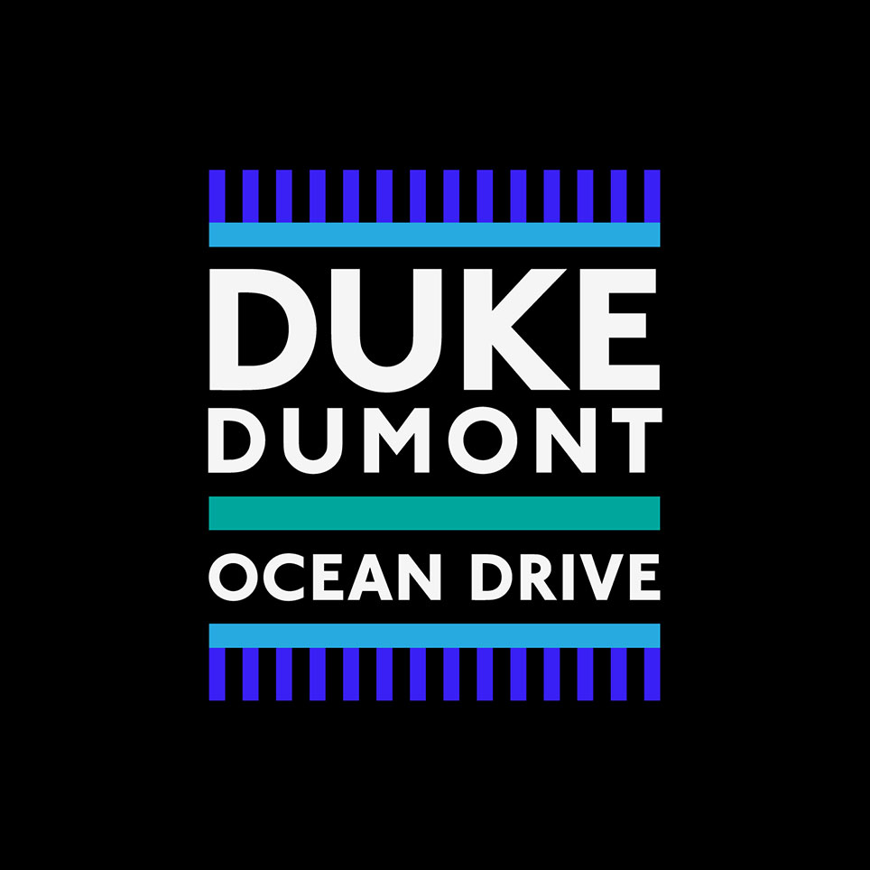 Ocean Drive   Duke Dumont