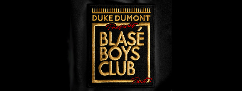 Duke Dumont Presents Blasé Boys Club Part 1 | Duke Dumont