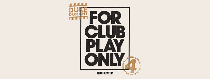 For Club Play Only 4 (Out Now) | Duke Dumont