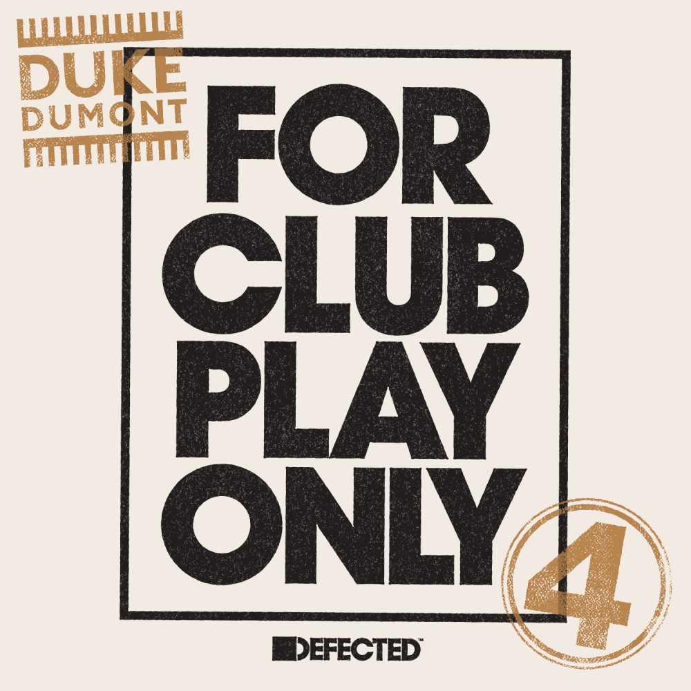 For Club Play Only 4 | Duke Dumont